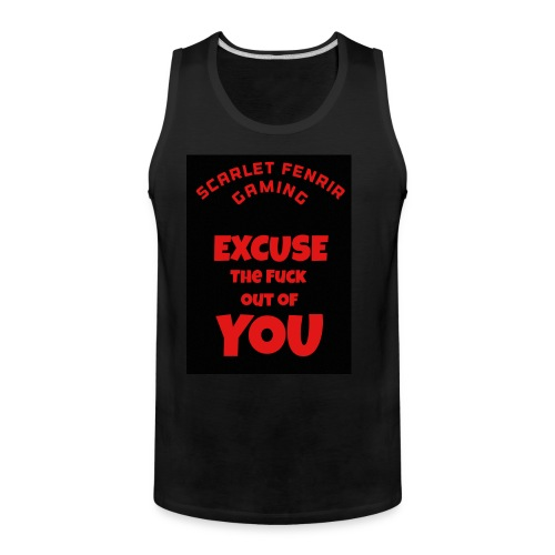 Excuse The F**k out of you - Men's Premium Tank