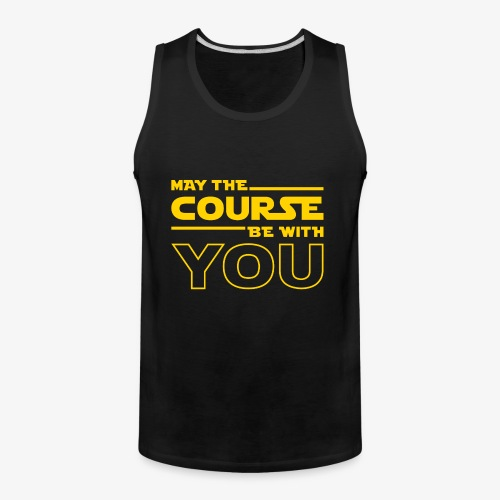 May The Course Be With You - Men's Premium Tank