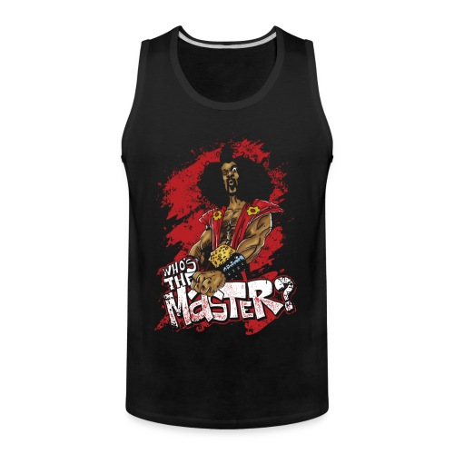 Who's The Master? - Men's Premium Tank