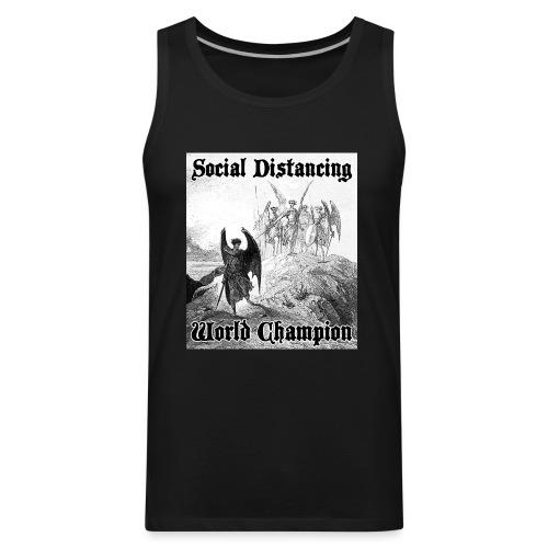 Social Distancing World Champion - Men's Premium Tank