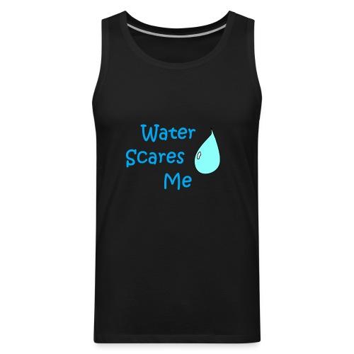 Water Scares Me - Men's Premium Tank