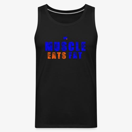 Muscle Eats Fat (NYK Edition) - Men's Premium Tank