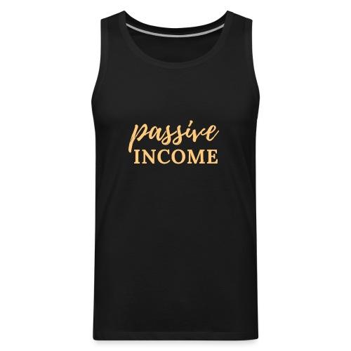 Passive Income - Lt. Gold - Men's Premium Tank