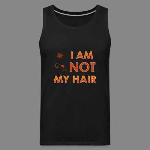 I Am Not My Hair - Men's Premium Tank