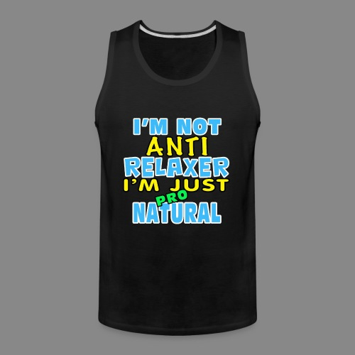 Not Anti Relaxer - Men's Premium Tank