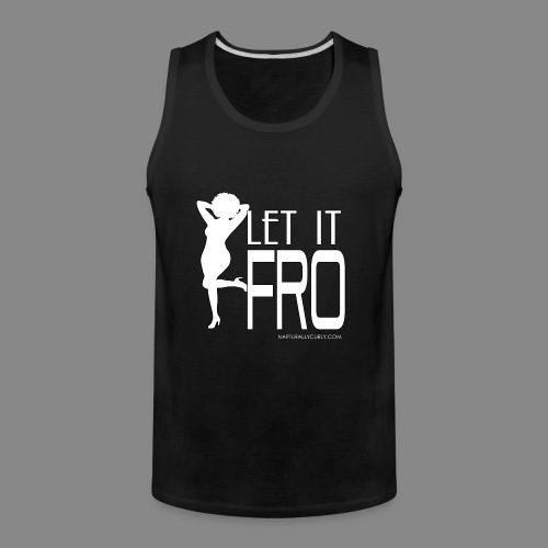 Let it Fro (Sexy) - Men's Premium Tank