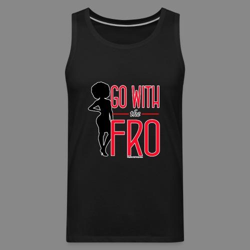 Go With the Fro (Dark) - Men's Premium Tank