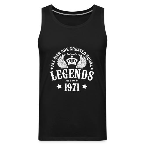 Legends are Born in 1971 - Men's Premium Tank