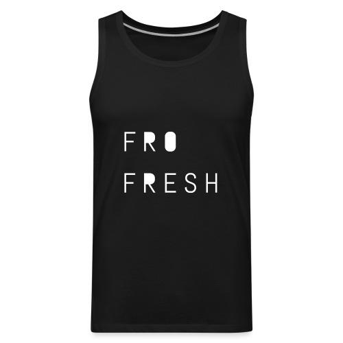 Fro fresh - Men's Premium Tank