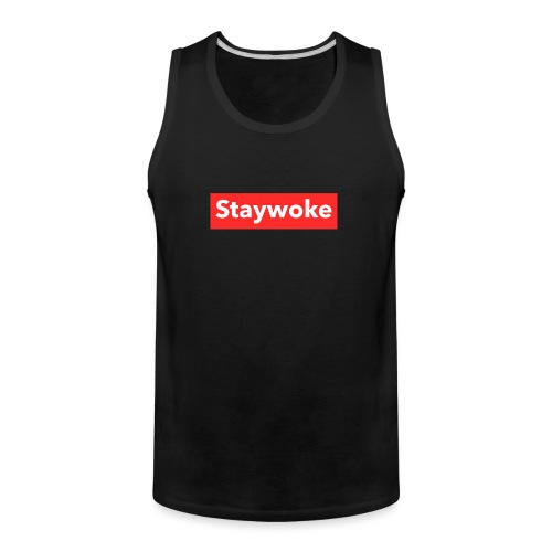 Stay woke - Men's Premium Tank