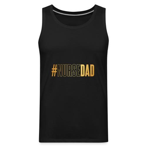 #NURSE DAD - Men's Premium Tank