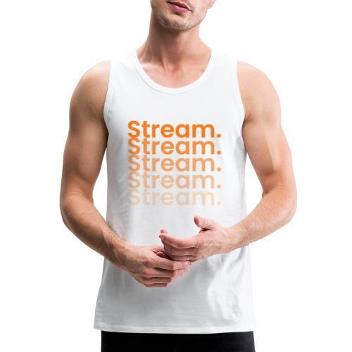 Stream. - Men's Premium Tank