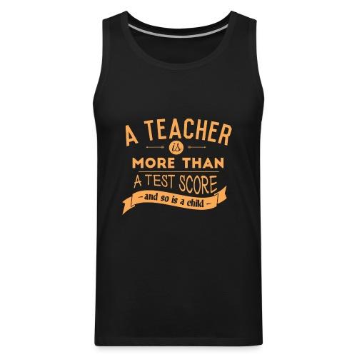 More Than a Test Score Women's T-Shirts - Men's Premium Tank