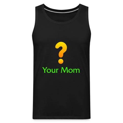 Your Mom Quest ? World of Warcraft - Men's Premium Tank