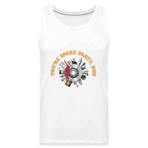Letterkenny - You Are Spare Parts Bro - Men's Premium Tank