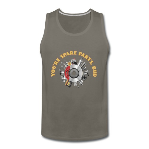 Letterkenny - You Are Spare Parts Bro - Men's Premium Tank