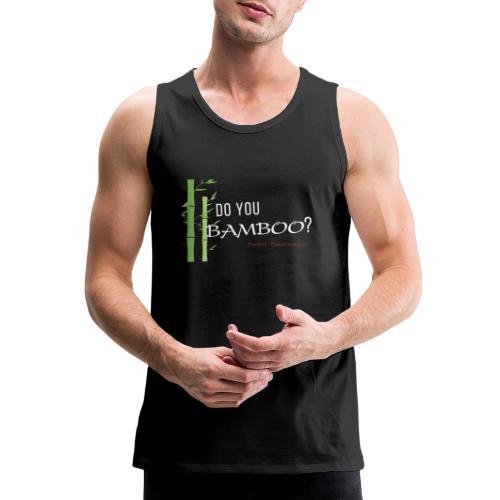 Do you Bamboo? - Men's Premium Tank