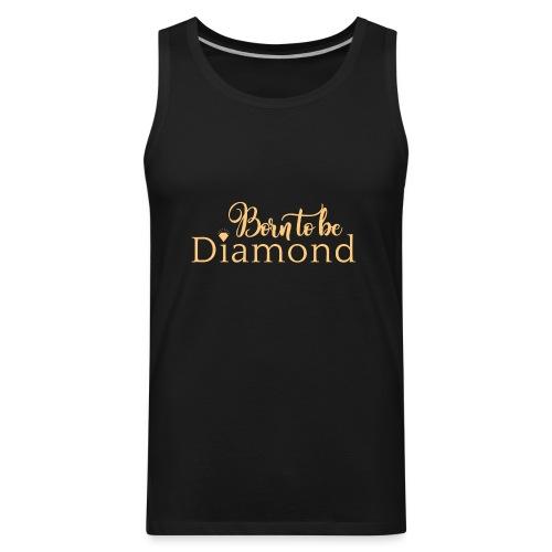 Born to be Diamond - gold - Men's Premium Tank