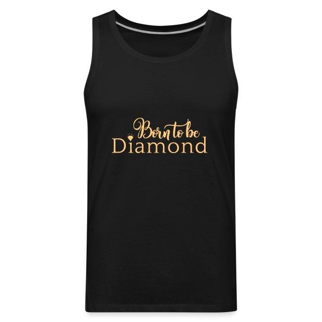 Born to be Diamond - gold
