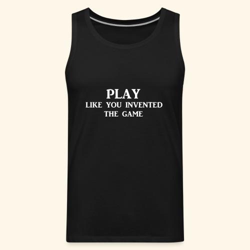 play like game wht - Men's Premium Tank