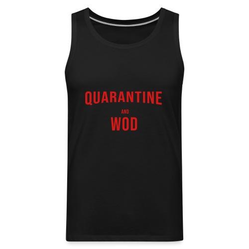 QUARANTINE & WOD - Men's Premium Tank