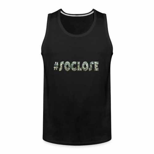 SoClose - Men's Premium Tank