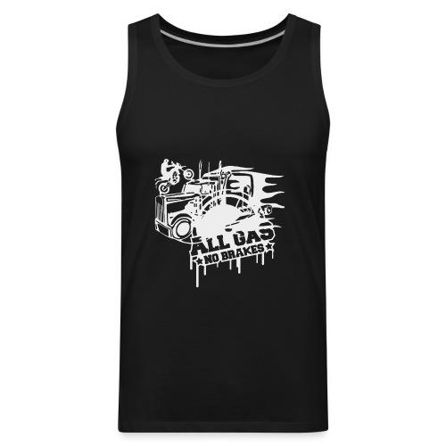 All Gas no Brakes - Men's Premium Tank