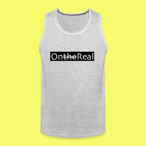 OntheReal coal - Men's Premium Tank