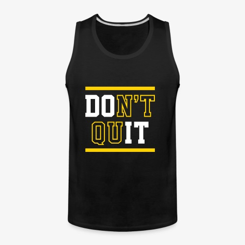 Don't Quit (Do It) - Men's Premium Tank