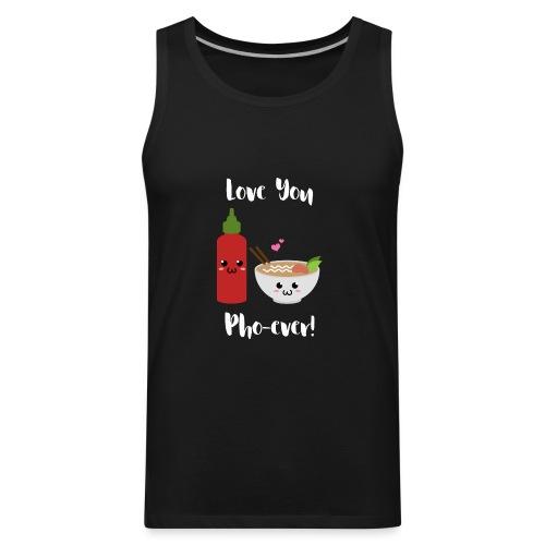 Love You Pho-ever! - Men's Premium Tank
