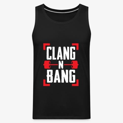 Clang N Bang - Men's Premium Tank