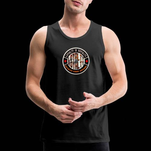 LOYALTY IS ROYALTY ROYALTY FIRST APPAREL LOGO SBP - Men's Premium Tank