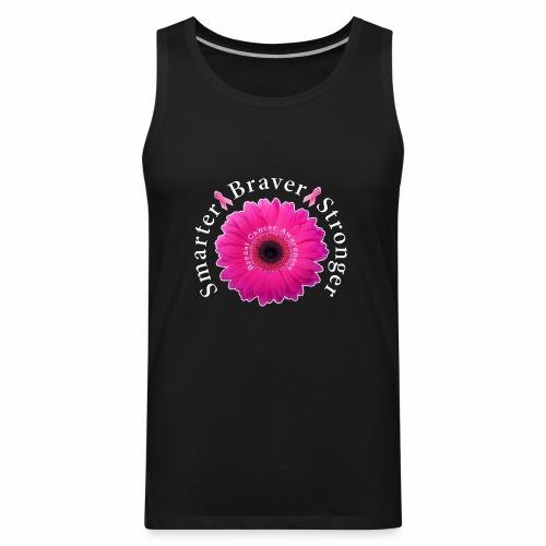 Breast Cancer Awareness Smarter Braver Stronger. - Men's Premium Tank