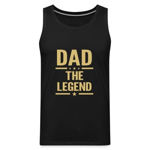 dad the legend - Men's Premium Tank