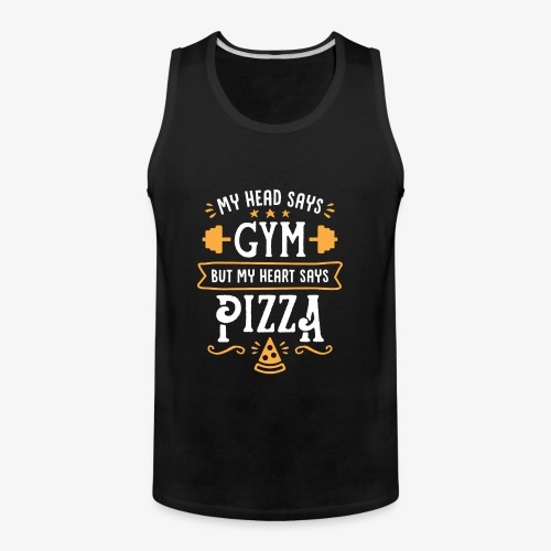 My Head Says Gym But My Heart Says Pizza - Men's Premium Tank