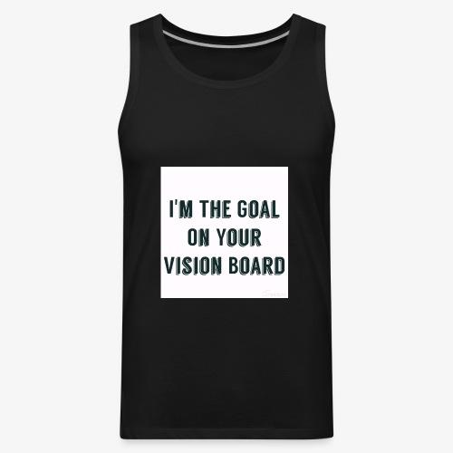 I'm YOUR goal - Men's Premium Tank
