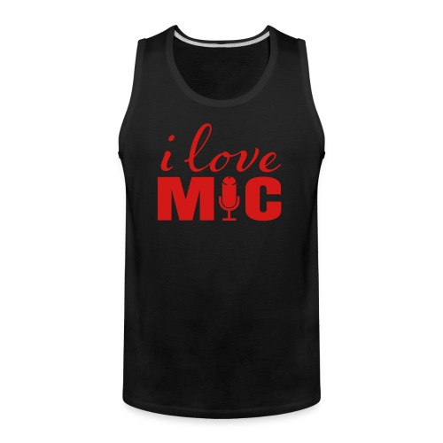 I love Mic T-Shirt - Men's Premium Tank