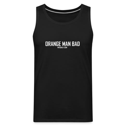 Orange Man Bad White - Men's Premium Tank