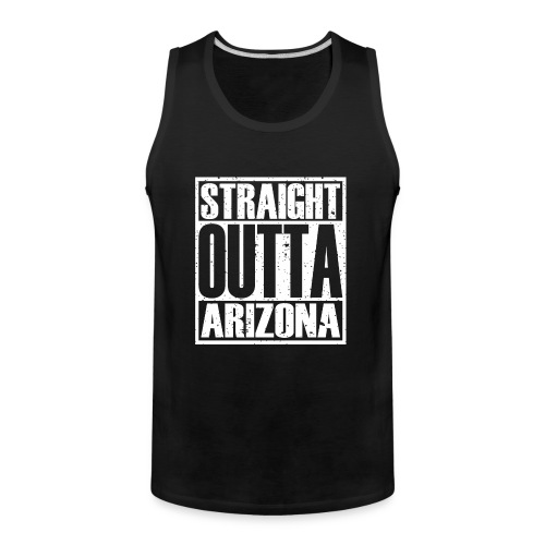 Straight Outta Arizona - Men's Premium Tank