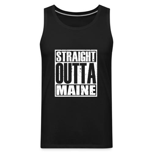 Straight Outta Maine - Men's Premium Tank