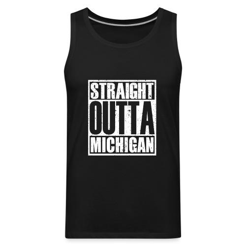 Straight Outta Michigan - Men's Premium Tank
