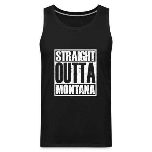 Straight Outta Montana - Men's Premium Tank
