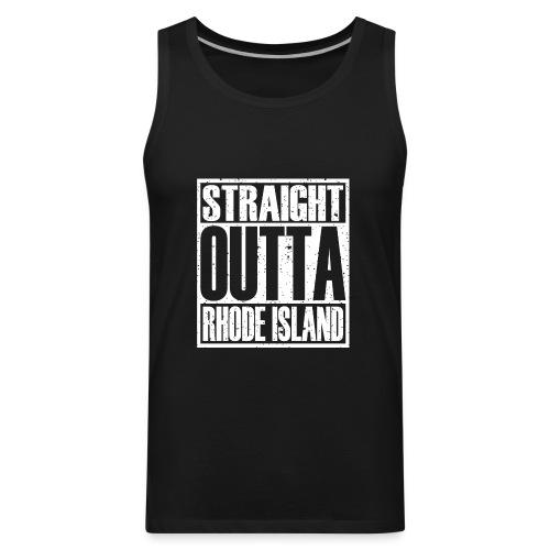 Straight Outta Rhode Island - Men's Premium Tank