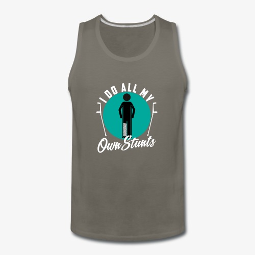 Funny I DO AL MY OWN STUNTS - Men's Premium Tank