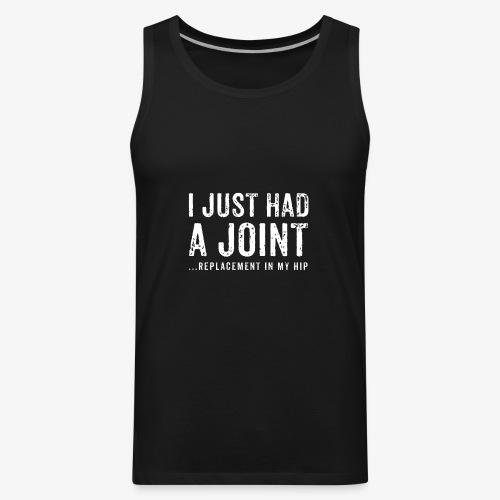 JOINT HIP REPLACEMENT FUNNY SHIRT - Men's Premium Tank