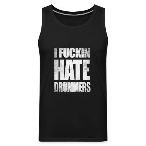 i_hate_drummers_SCRATCH20 - Men's Premium Tank