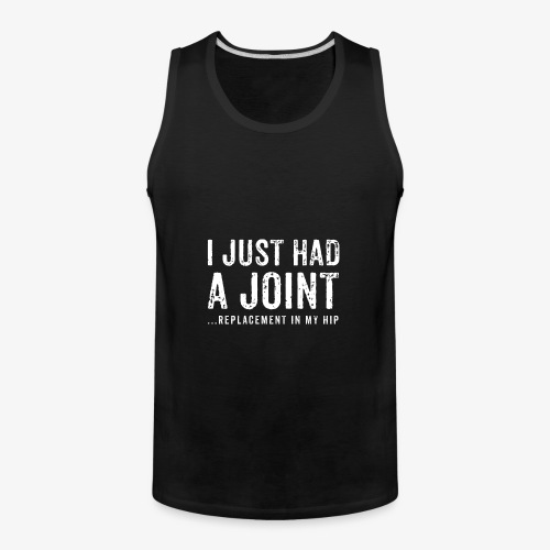 JOINT HIP REPLACEMENT FUNNY SHIRT - Men's Premium Tank