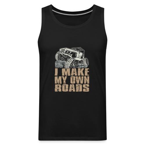 I Make My Own Roads - Men's Premium Tank