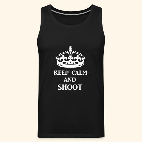 keep calm shoot wht - Men's Premium Tank