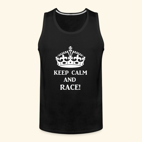 keep calm race wht - Men's Premium Tank